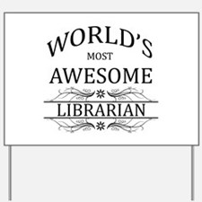 World's Most Awesome Librarian Yard Sign
