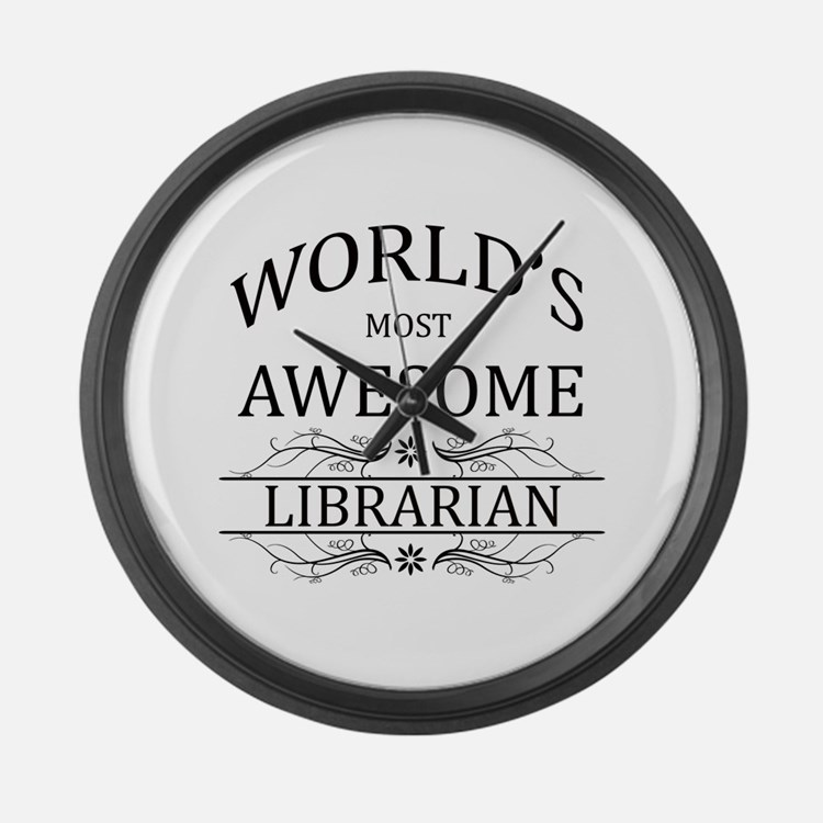 World's Most Awesome Librarian Large Wall Clock