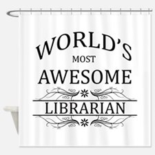 World's Most Awesome Librarian Shower Curtain