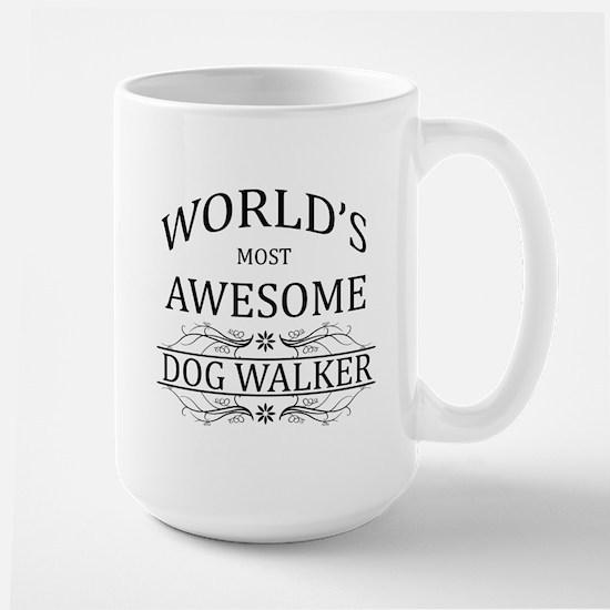 World's Most Awesome Dog Walker Large Mug