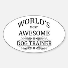 World's Most Awesome Dog Trainer Sticker (Oval)