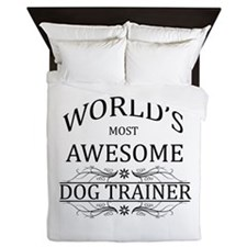 World's Most Awesome Dog Trainer Queen Duvet