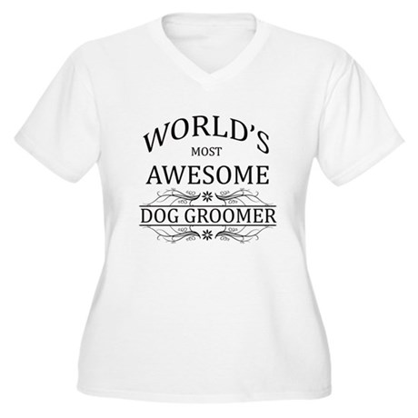 World's Most Awesome Dog Groomer Women's Plus Size