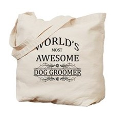 World's Most Awesome Dog Groomer Tote Bag