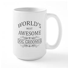 World's Most Awesome Dog Groomer Mug