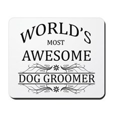 World's Most Awesome Dog Groomer Mousepad