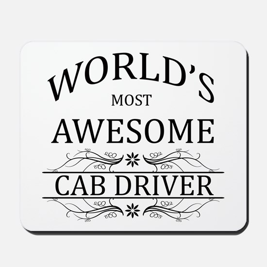 World's Most Awesome Cab Driver Mousepad