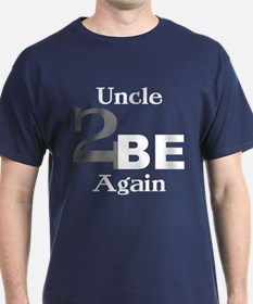 Uncle 2 Be Again T-Shirt