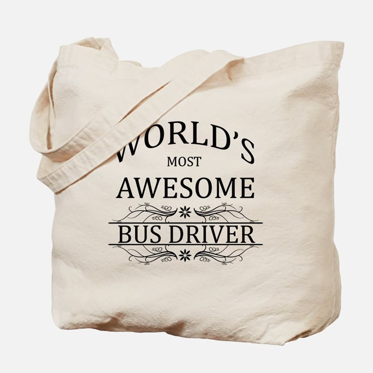 World's Most Awesome Bus Driver Tote Bag