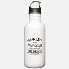 World's Most Awesome Bus Driver Water Bottle