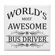 World's Most Awesome Bus Driver Tile Coaster