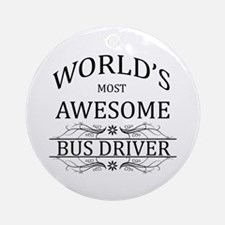 World's Most Awesome Bus Driver Ornament (Round)