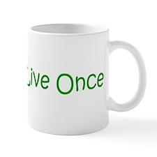 You Only Live Once Mug