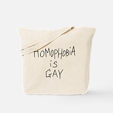 Homophobia is Gay Tote Bag