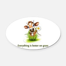 Everything is better on grass Oval Car Magnet