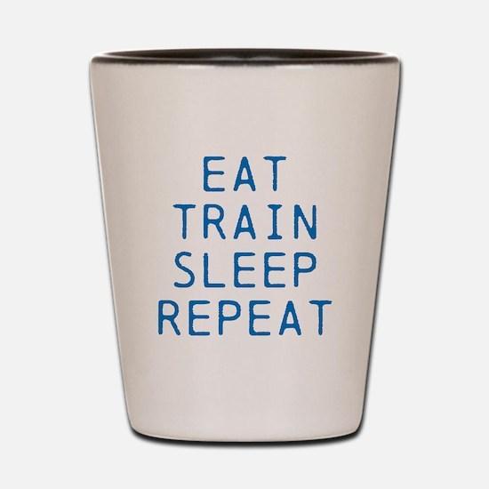 Eat Train Sleep Repeat Shot Glass