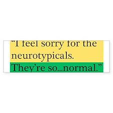 neurotypicals Bumper Bumper Sticker