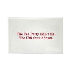 The Tea Party didnt die. Rectangle Magnet