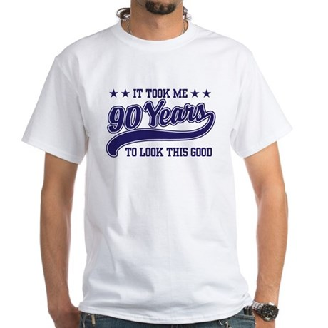 Funny 90th Birthday White T-Shirt
