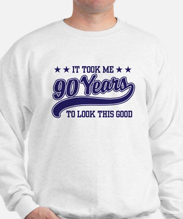 Funny 90th Birthday Sweatshirt