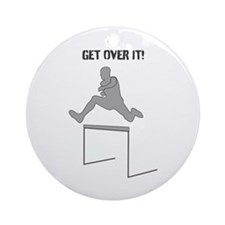 Get over it! Ornament (Round)