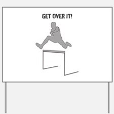 Get over it! Yard Sign