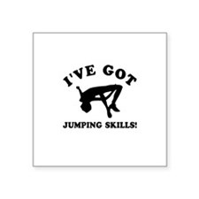 "I've got High Jump skills Square Sticker 3"" x 3"""