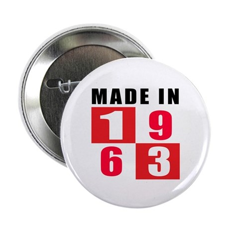 """Made In 1963 2.25"""" Button (100 pack)"""