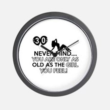 Funny 30 year old designs Wall Clock