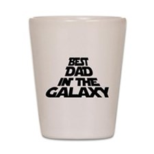BEST DAD IN THE GALAXY Shot Glass