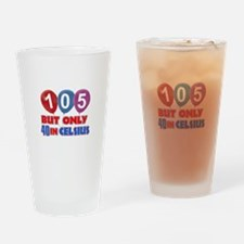 105 year old designs Drinking Glass