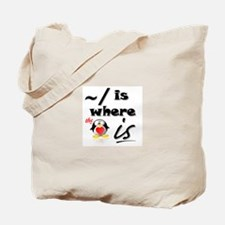 Home is Where the Heart Is! Tote Bag