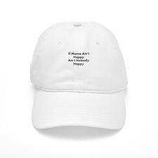 IF MAMA AINT HAPPY AINT NOBODY HAPPY Baseball Baseball Cap