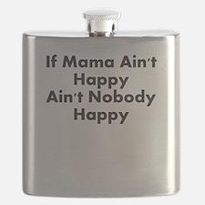 IF MAMA AINT HAPPY AINT NOBODY HAPPY Flask