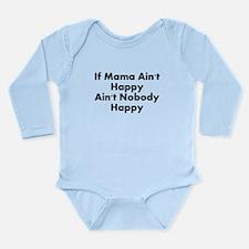 IF MAMA AINT HAPPY AINT NOBODY HAPPY Body Suit