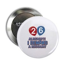 """26 years birthday gifts 2.25"""" Button"""