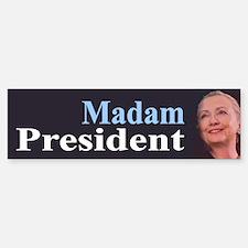Madam President Bumper Bumper Bumper Sticker