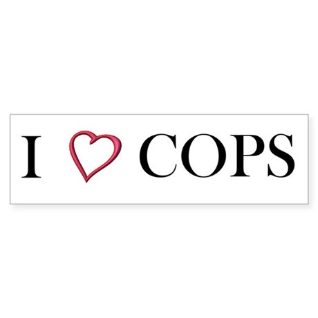 I Love Cops Bumper Sticker