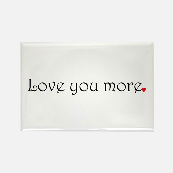 Love you more Rectangle Magnet