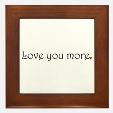 Love you more Framed Tile