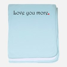 Love you more baby blanket