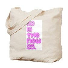 50 is the new 25. Tote Bag