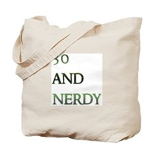 30 and nerdy Tote Bag