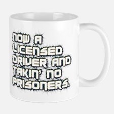 Now a licensed driver and takin' no prisoners Mug