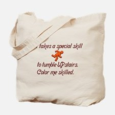 It takes a special skill to tumble upstairs. Tote