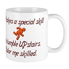 It takes a special skill to tumble upstairs. Mug