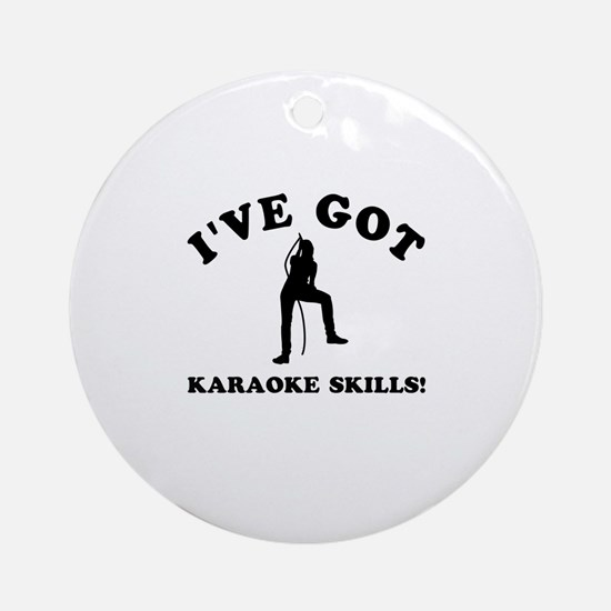 I've got Karaoke skills Ornament (Round)