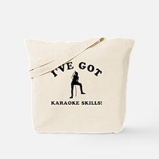 I've got Karaoke skills Tote Bag