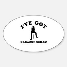 I've got Karaoke skills Sticker (Oval)