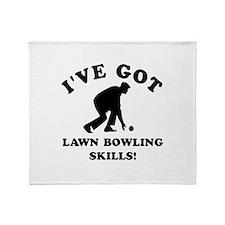 I've got Lawn Bowling skills Throw Blanket